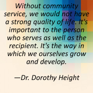 Community Service Quotes Without community service, we