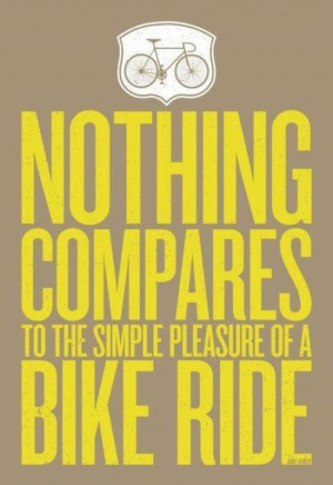 Nothing compares to the simple pleasure of a bike ride.