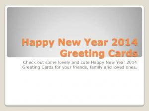 happynewyear2014greetingcards 131113230702 phpapp01 thumbnail 4 jpg cb