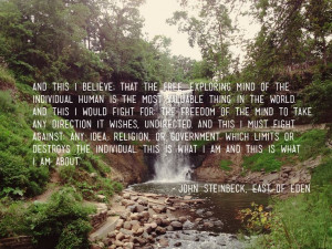 John Steinbeck, East of Eden... my favorite book of all time. GOD I ...