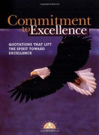 Commitment to Excellence : Quotations That Lift the Spirit Toward ...