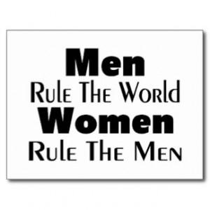 Men Rule The World Women Rule The Men Postcard