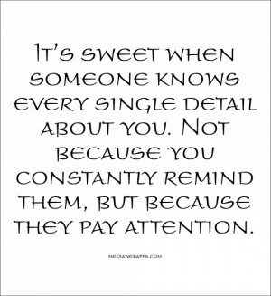 Pay Attention To Detail Quotes Not because you constantly remind them ...