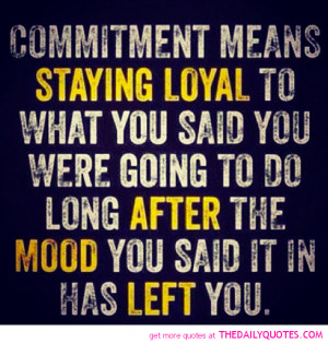 commitment-loyal-quote-relationship-love-quotes-pictures-pics.png