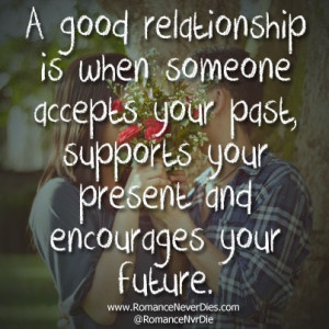 Good Relationship Is When Someone Accepts Your Past, supports your ...