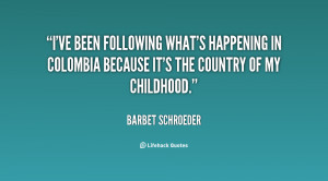 ve been following what's happening in Colombia because it's the ...