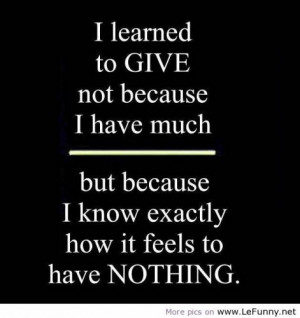 """... Because I Know Exactly How It Feels To Have Nothing """" ~ Sad Quote"""