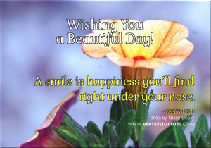 ... Morning Quotes about smile and happiness, wishing you a beautiful day