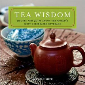 / Art / Wu Wei Hai (Aaron Fisher) / Tea Wisdom: Inspirational Quotes ...