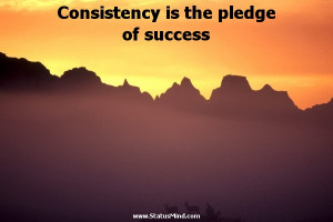 Consistency is the pledge of success - Facebook Quotes - StatusMind ...