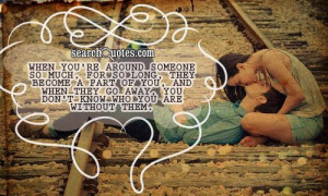 ... Love With Your Best Friend Swag Quotes When you're around someone so