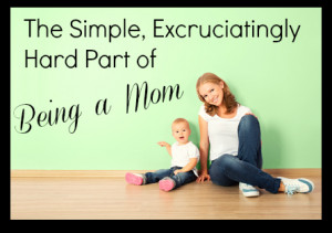 Quotes About Being A Single Parent Hard part of being a mom