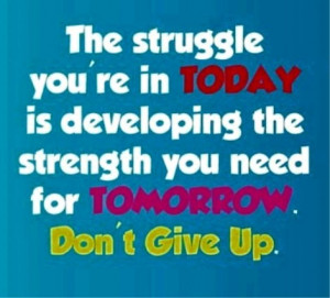 Struggles Make You Stronger