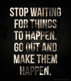 motivational-inspirational-quotes-thoughts-stop-waiting-great-best