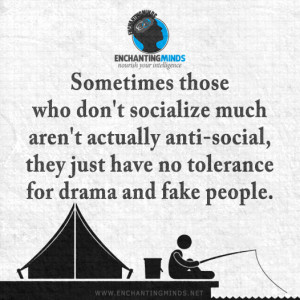 who don't socialize much aren't actually anti-social, they just have ...