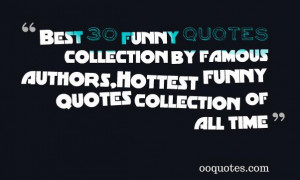 Best 30 funny quotes collection by famous authors,Hottest funny quotes ...