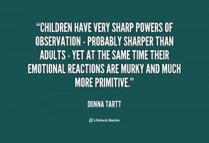 ... -Donna-Tartt-children-have-very-sharp-powers-of-observation-32916.png