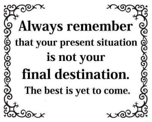The Best Is Yet To Come....