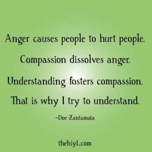 people compassion dissolves anger understanding fosters compassion ...
