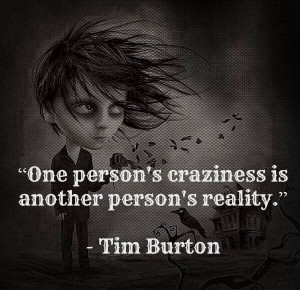 You think I'm crazy? To me it's reality.
