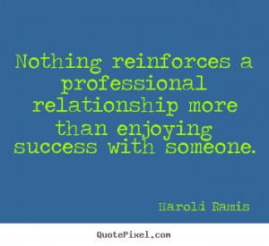 ... ramis more success quotes love quotes life quotes friendship quotes