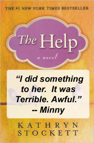Quote from The Help by Kathryn Stockett. Read a review at http ...