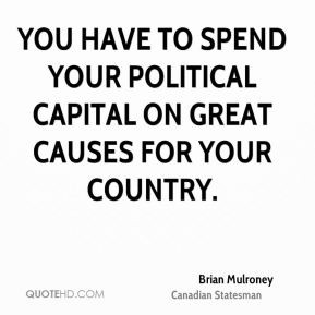 brian-mulroney-brian-mulroney-you-have-to-spend-your-political.jpg