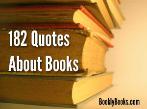 182 Quotes About Books – For Readers Only :)