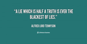 quotes about truth and lies source http quoteimg com half truth quotes