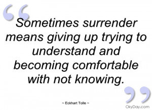 sometimes surrender means giving up trying eckhart tolle