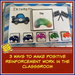 Ways to Make Positive Reinforcement Systems Work in the Classroom by ...