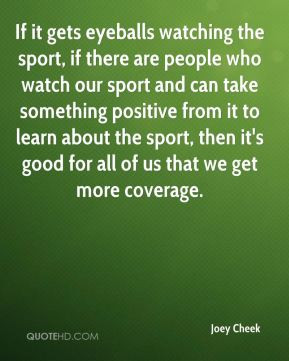 Joey Cheek - If it gets eyeballs watching the sport, if there are ...