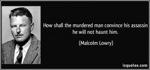 More Malcolm Lowry Quotes