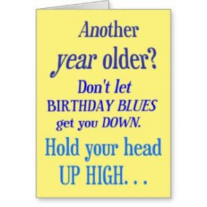 Another year older? No Happy Birthday Blues Greeting Card