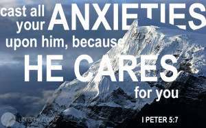 Cast all your anxieties upon him, because he cares for you.