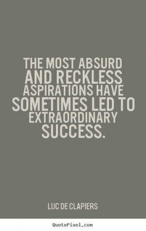 ... luc de clapiers more success quotes friendship quotes life quotes love