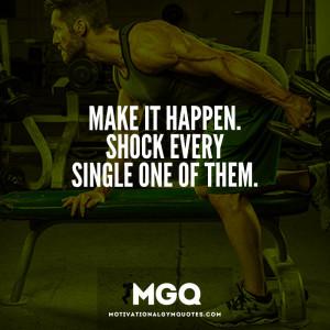 Make it happen! - Motivational Gym Quotes