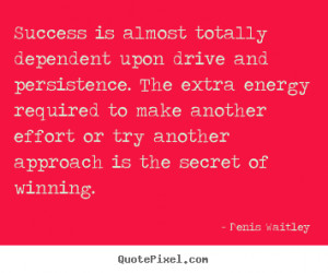 top success quotes from denis waitley make your own success quote ...