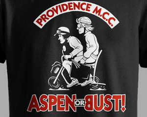 Aspen or Bust - Dumb and Dumber The med T-shirt ...