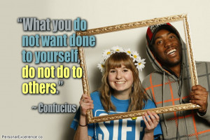 """Quote: """"What you do not want done to yourself, do not do to others ..."""