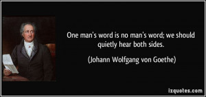 One man's word is no man's word; we should quietly hear both sides ...