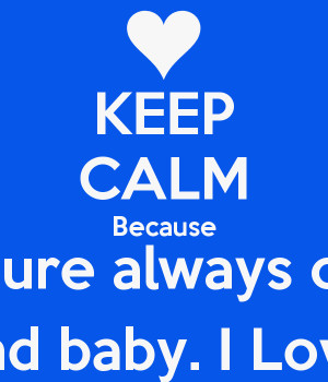 keep-calm-because-youre-always-on-my-mind-baby-i-love-you.png