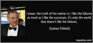 More Sydney Pollack Quotes