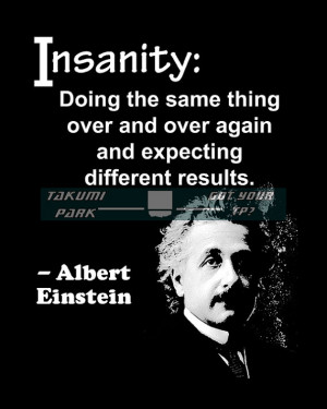 Einstein Quotes Insanity Albert einstein, quote art,
