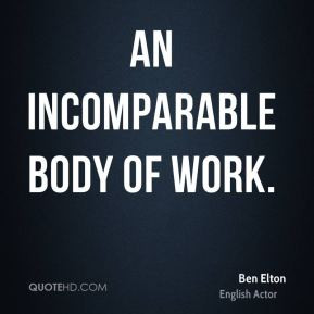 Ben Elton - an incomparable body of work.