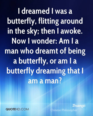 zhuangzi-philosopher-quote-i-dreamed-i-was-a-butterfly-flitting.jpg