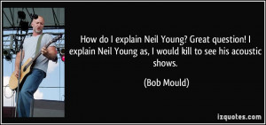 How do I explain Neil Young? Great question! I explain Neil Young as ...
