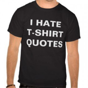 related to t shirt quotes wrestling t shirt quotes funny t shirt