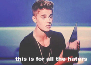 Justin Bieber Hater Quotes