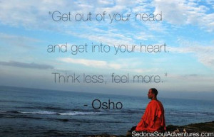 get out of your head and in to your heart osho picture quote